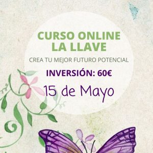 """CURSO ONLINE: """"LA LLAVE. CREA TU MEJOR FUTURO POTENCIAL"""" COMIENZO 15 DE MAYO"""